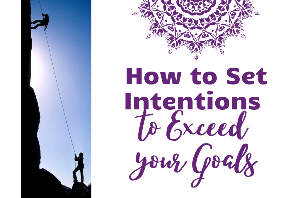 How to Set Intentions to Achieve your Goals