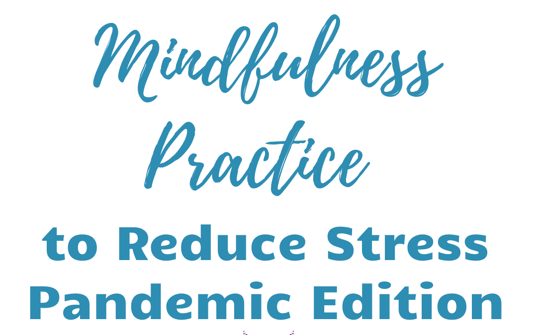 Practice Mindfulness to Reduce Stress