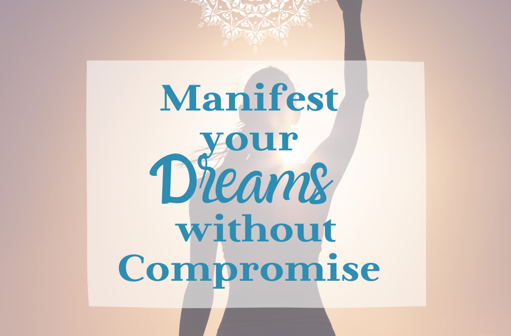 Create your Dreams without Compromise