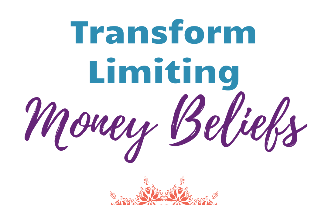 Transform Limiting Money Beliefs