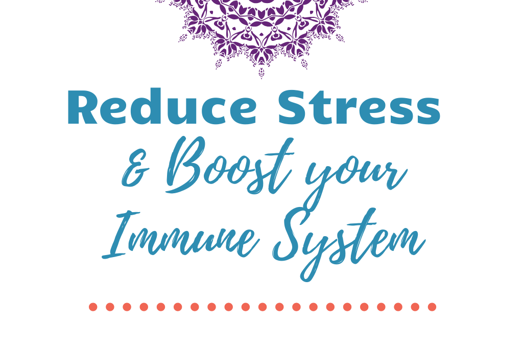 How to Reduce Stress & Boost Immune Function
